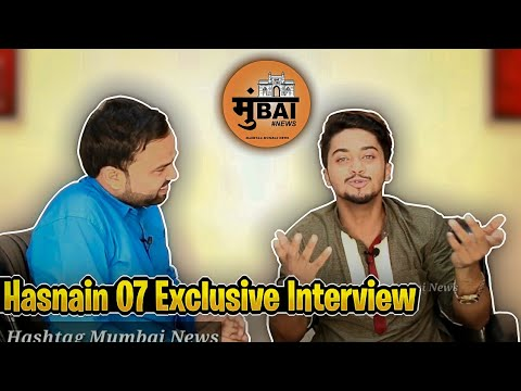 Hasnain Interview | Team 07 | Hashtag Mumbai News
