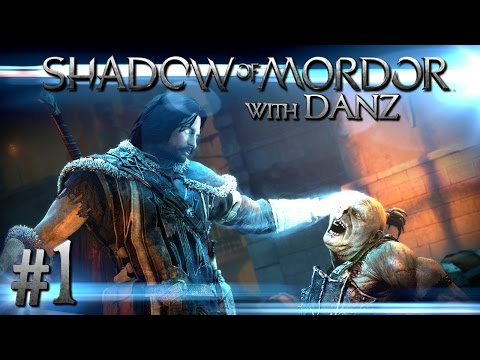 THE BEGINNING - Middle-Earth: Shadow of Mordor w/ Danz