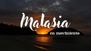 Video Malasia en Movimiento