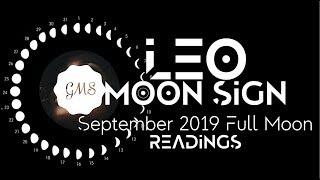 LEO MOON SIGN September Full Moon READINGS 2019