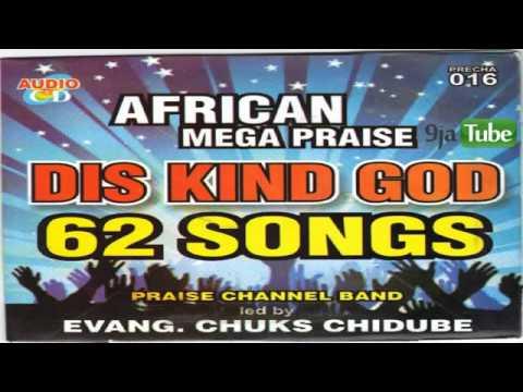 Chuks Chidube – African Mega Praise