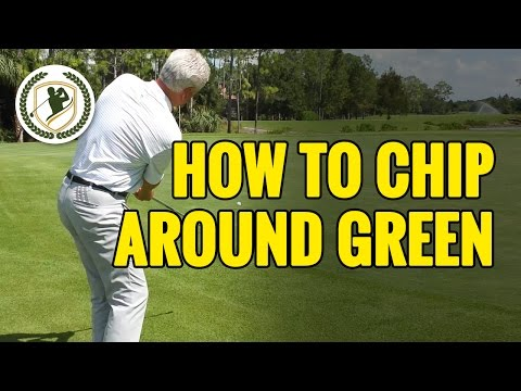 HOW TO CHIP AROUND THE GREEN
