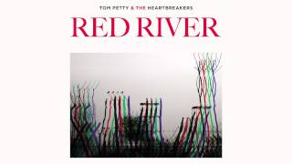 Tom Petty and the Heartbreakers - Red River [Official Audio]