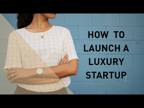 , title : 'How to Launch a Luxury Startup