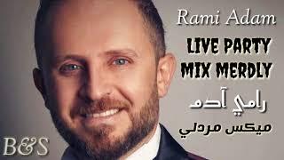 تحميل اغاني رامي آدم ميكس مردلي رقص Rami Adam live party mix merdly MP3