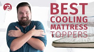 Best Cooling Mattress Toppers - Which Will You Choose?