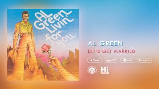 Al Green - Let's Get Married (Official Audio)