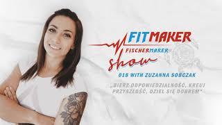 Fit Maker Show #018 – Zuzanna Sobczak