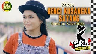 """Video thumbnail of """"BENCI KUSANGKA SAYANG - SONIA (SKA Version) by KALIA SISKA"""""""