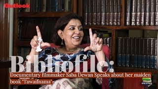Bibliofile: Documentary filmmaker Saba Dewan speaks about her maiden book 'Tawaifnama'