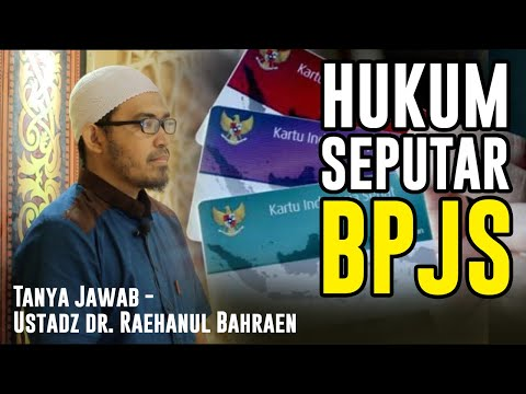 Tanya Jawab - Ustadz dr. Raehanul Bahraen - Hukum Seputar BPJS
