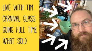 Live With Tim - Talking Carnival Glass - Full Time Reseller Update - What Sold - Over The Years