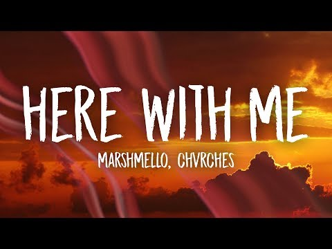 Marshmello - Here With Me (Lyrics) Ft. CHVRCHES