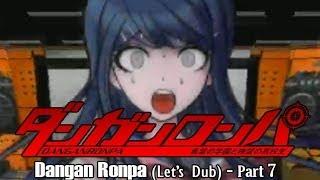 Dangan Ronpa Let's Dub Pt 7: LEAVE ME ALONE!!