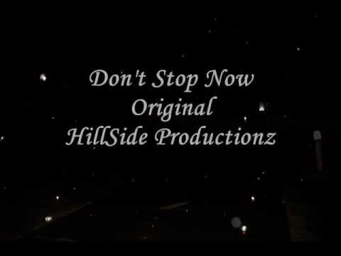 Don't Stop Now - Hillside Productionz
