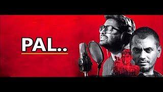 Pal: Arijit Singh | Nawazuddin Siddiqui | Monsoon Shootout | Rochak Kohli | Lyrics |Latest Song 2017