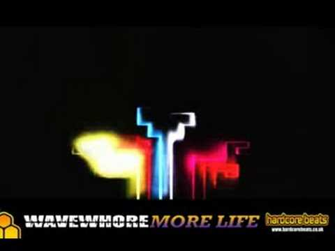 "WAVEWHORE - ""More Life (VIP Mix)"" - Hardcore Beats"