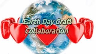🌎Earth Day Craft Collab