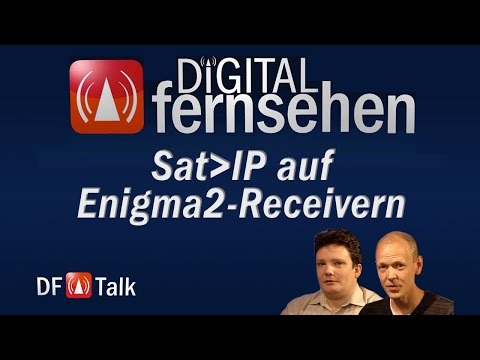 Sat-IP jetzt auch für Enigma2 verfügbar - DF Talk 27/2015