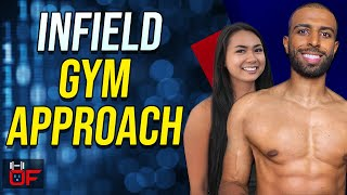 How To APPROACH WOMEN In The GYM - Infield Approach