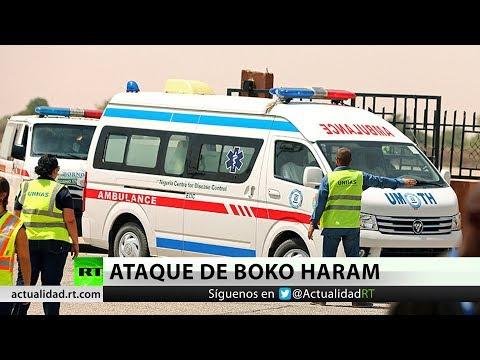 Al menos 18 muertos y más de 80 heridos tras un ataque de Boko Haram en Nigeria