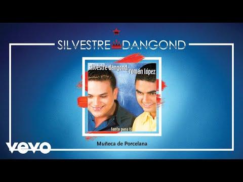 Muñeca De Porcelana (audio) Silvestre Dangond