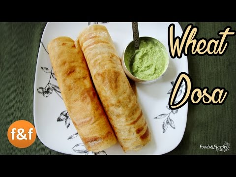 Wheat Dosa Recipe | Aate ka Dosa – Instant Crispy Dosa Recipe – Breakfast Recipes | Snacks Recipes