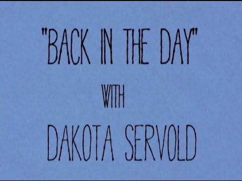 Back in the Day- Dakota Servold
