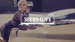 Ben Fero   Biladerim İçin (Emrah Turken Remix)