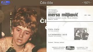 Mersa Miljkovic Meri - Cico cico - (Audio 1971)