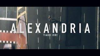Tiago Iorc - Alexandria