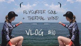 Flysurfer Soul + Thermal Wind - VLOG #10
