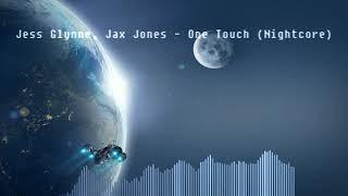 Jess Glynne, Jax Jones   One Touch (Nightcore)