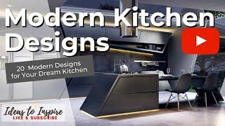 20 Modern Kitchen Designs! Dream Kitchens