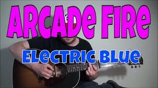 Arcade Fire - Electric Blue - Fingerpicking Guitar Cover