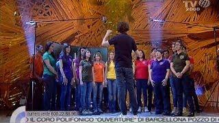 La Canzone Di Noi  Il Coro Polifonico Ouverture Di Barcellona Pozzo Di Gotto ME