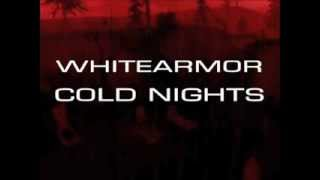 Whitearmor   Cold Nights