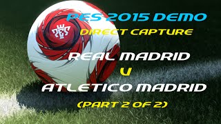 Demo - Real Madrid vs Atletico Madrid (Parte 2)