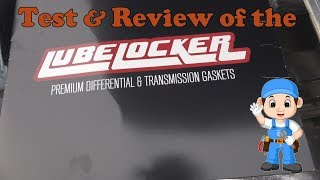 Test and review of Lubelocker Transmission Gasket