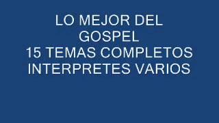 La Mejor Musica Gospel .de Todos Los Tiempos - Vol 1