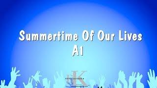 Summertime Of Our Lives - A1 (Karaoke Version)