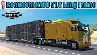 ATS Mods - Kenworth K100 V1.5 Long Frame