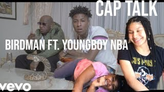 Birdman Cap Talk Ft. Youngboy Never Broke Again   Reaction (MUST SEE!!)