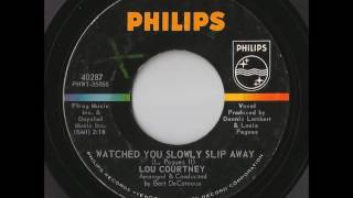Lou Courtney - Watched You Slowly Slip Away (Philips)