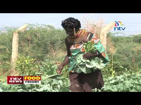 The unseen face of Turkana - Food Friday
