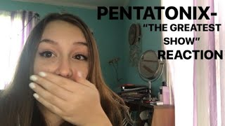 "PENTATONIX- ""THE GREATEST SHOW"" REACTION"
