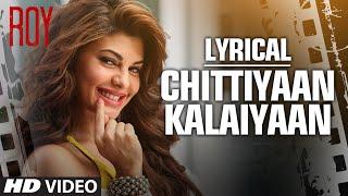 'Chittiyaan Kalaiyaan' FULL SONG with LYRICS   - YouTube