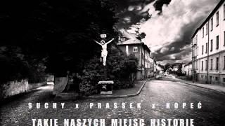 SUCHY x PRASSEK x KOPEĆ - Takie Naszych Miejsc Historie (prod. Zbylu)