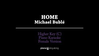 Home (HIGHER KEY KARAOKE PIANO COVER) Michael Bublé With Lyrics