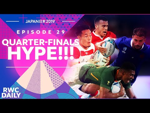 QUARTER-FINALS HYPE! ラグビー 準々決勝戦 | RWC Daily | Ep29